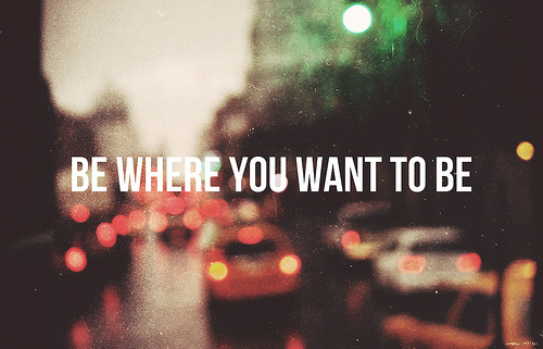 be-where-you-want-to-be