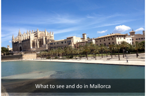 what to see and do in mallorca